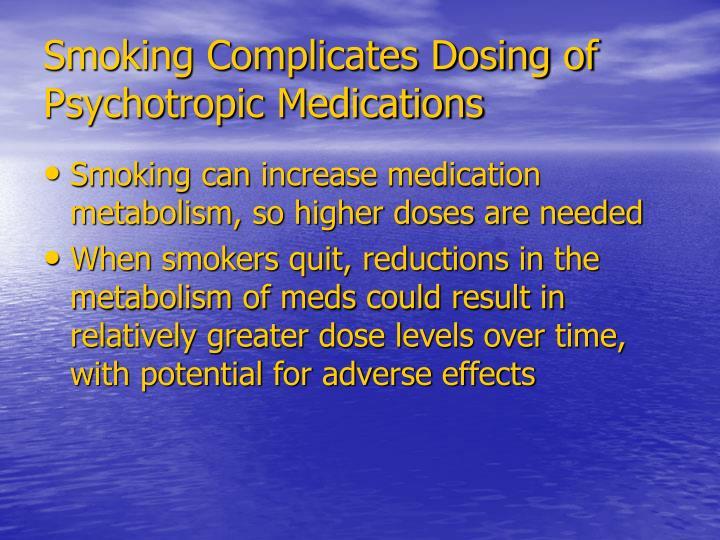 Smoking Complicates Dosing of Psychotropic Medications