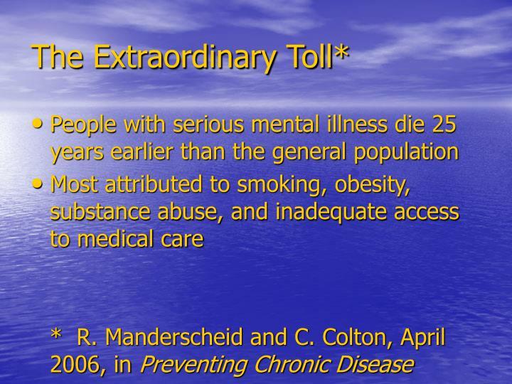 The Extraordinary Toll*