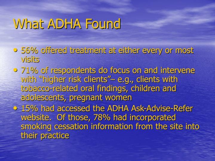 What ADHA Found