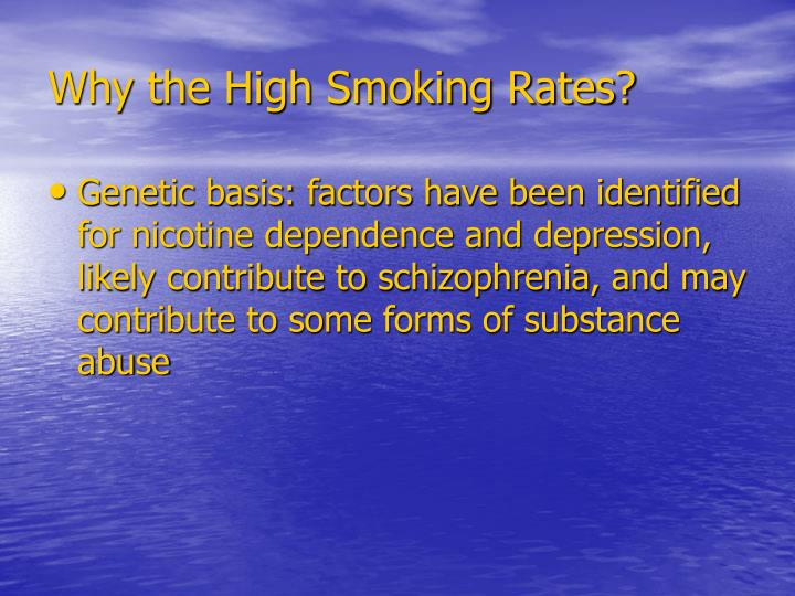 Why the High Smoking Rates?