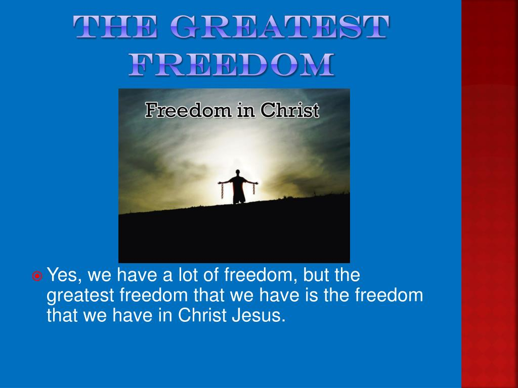 The Greatest Freedom