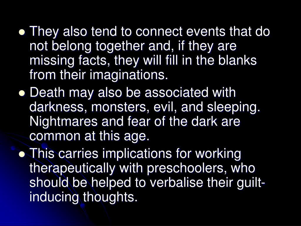 They also tend to connect events that do not belong together and, if they are missing facts, they will fill in the blanks from their imaginations.