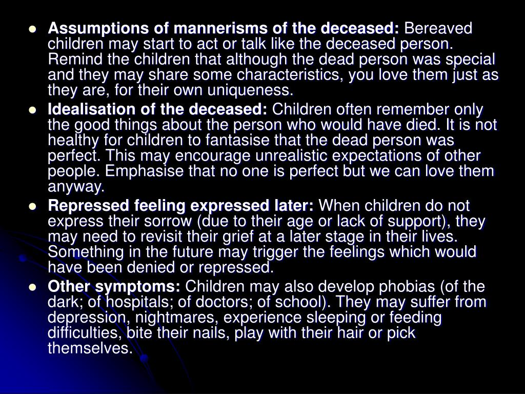 Assumptions of mannerisms of the deceased: