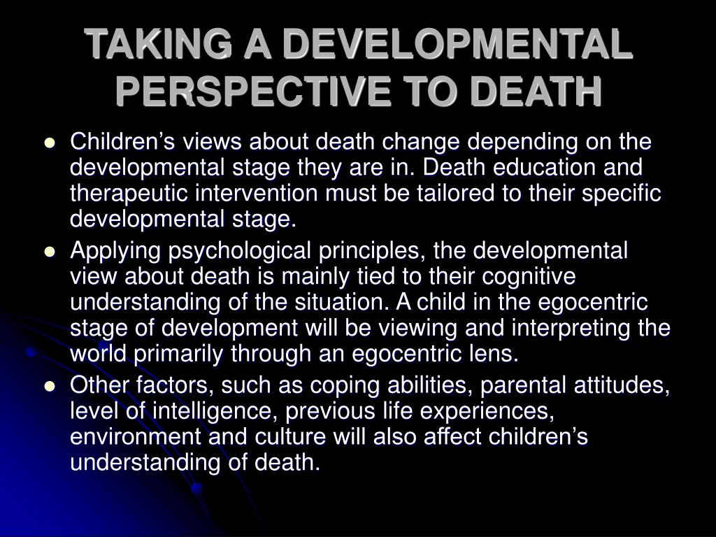 TAKING A DEVELOPMENTAL PERSPECTIVE TO DEATH