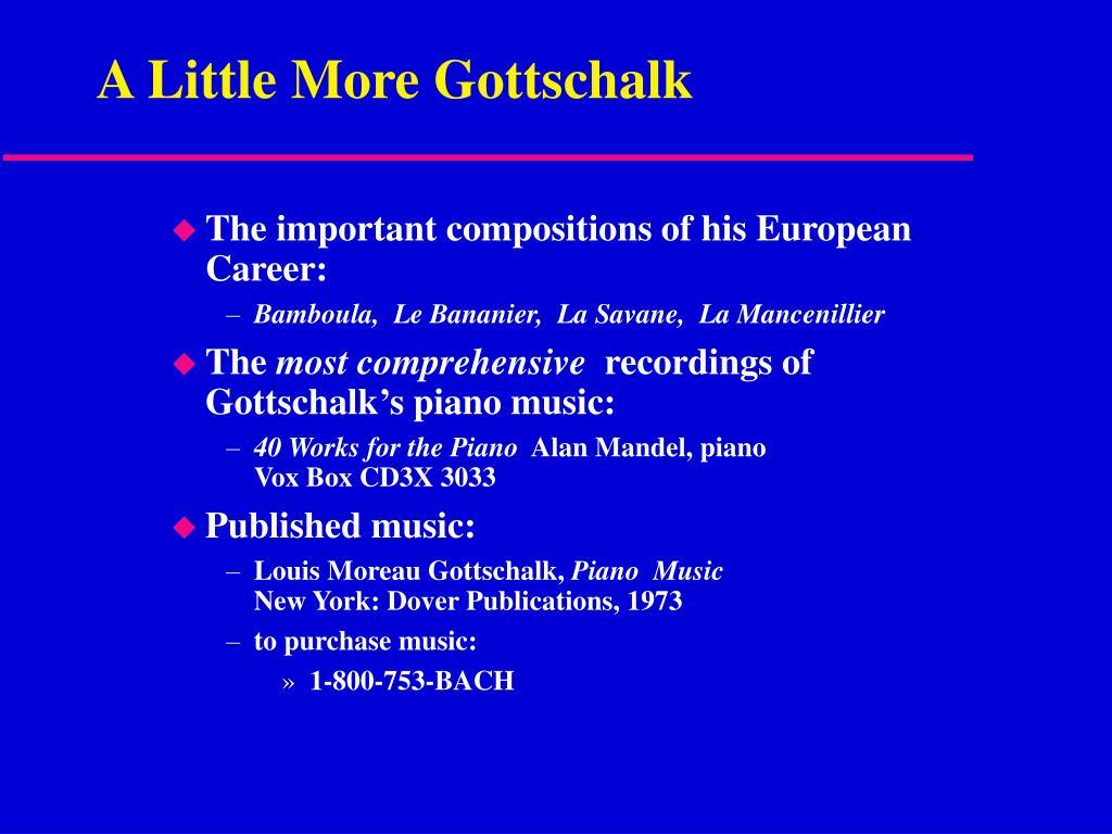 A Little More Gottschalk