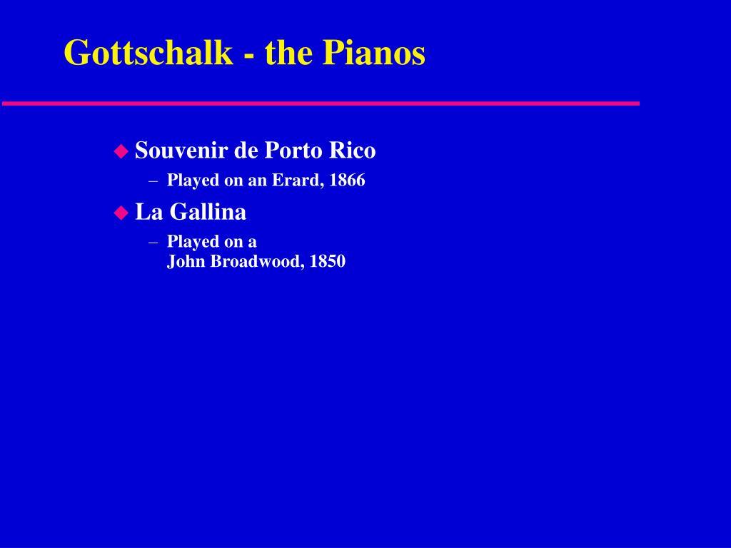 Gottschalk - the Pianos