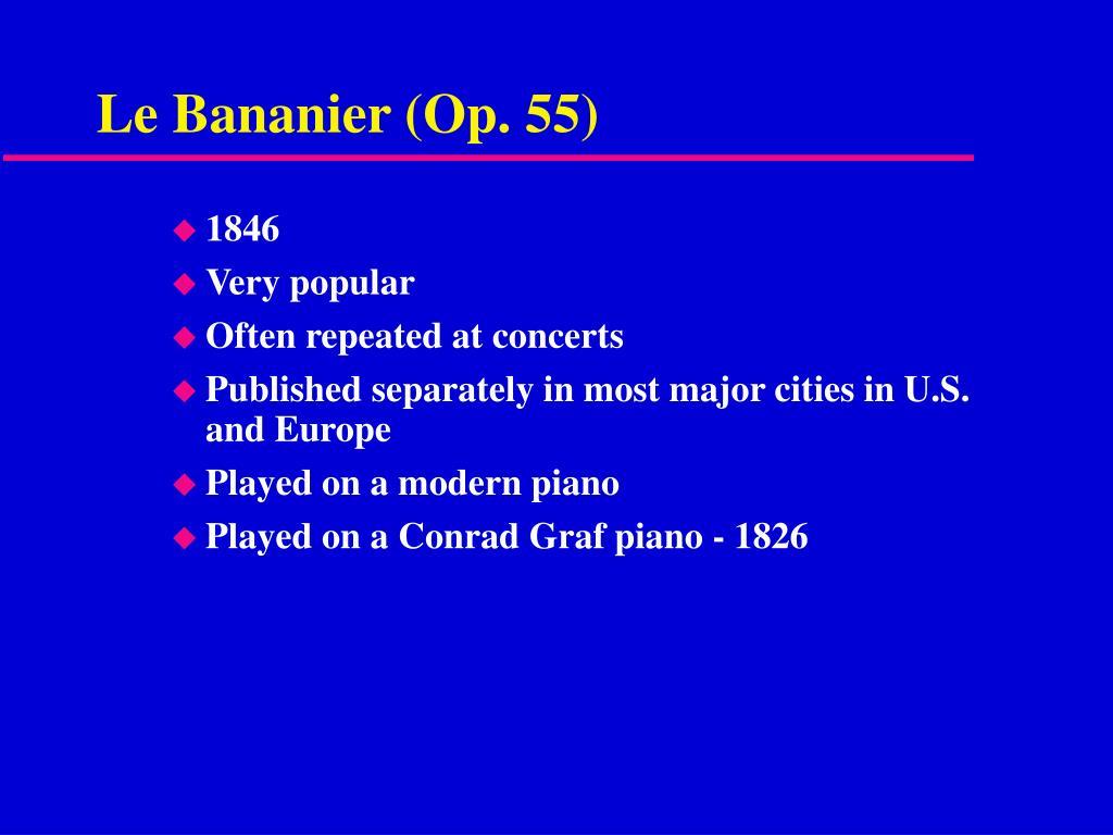 Le Bananier (Op. 55)