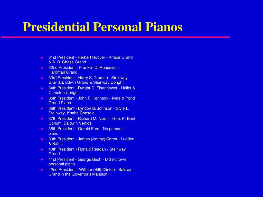 31st President - Herbert Hoover - Knabe Grand & A. B. Chase Grand