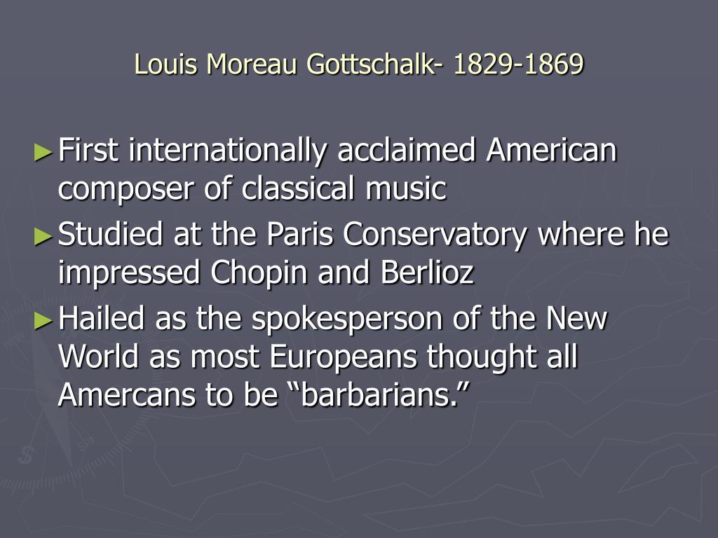 Louis Moreau Gottschalk- 1829-1869