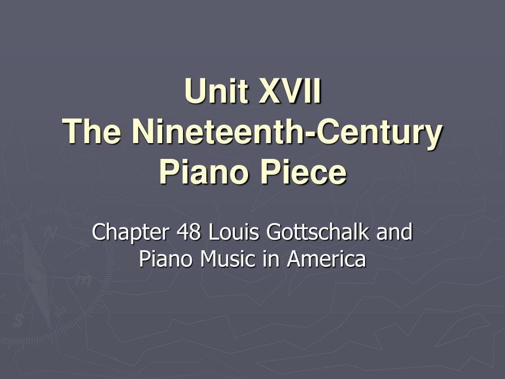 unit xvii the nineteenth century piano piece