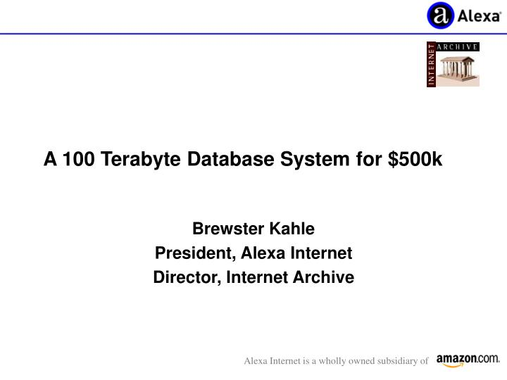 A 100 terabyte database system for 500k