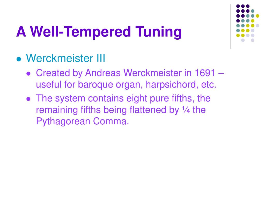 A Well-Tempered Tuning