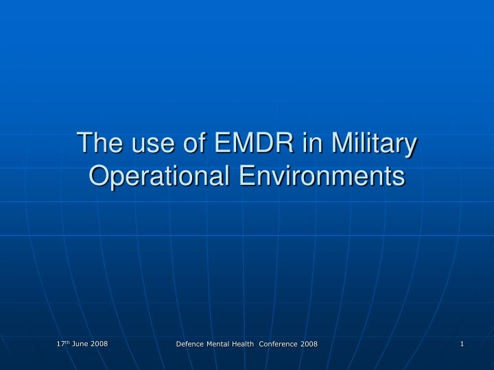 The use of emdr in military operational environments