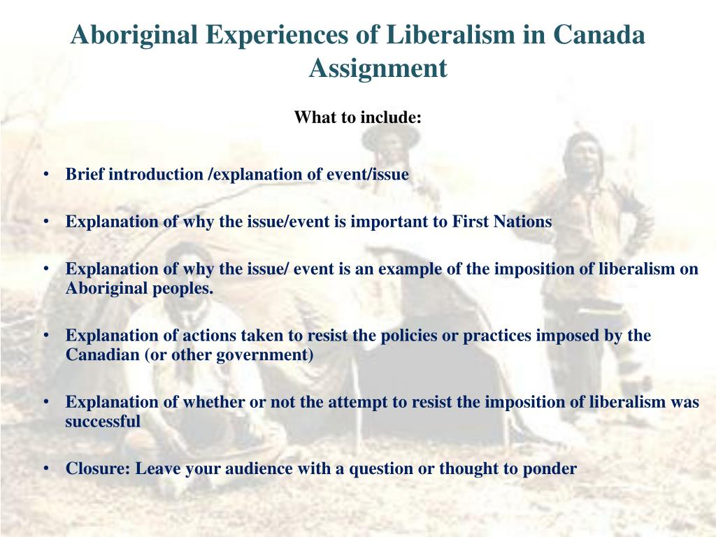 Aboriginal Experiences of Liberalism in Canada Assignment