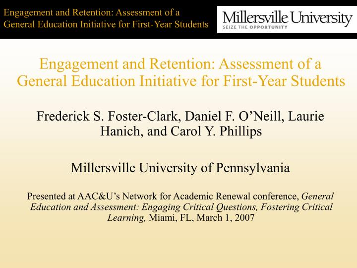 Engagement and retention assessment of a general education initiative for first year students l.jpg