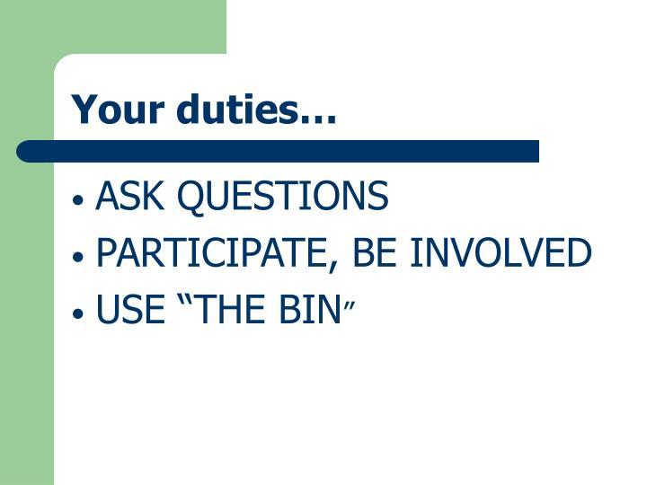 Your duties…