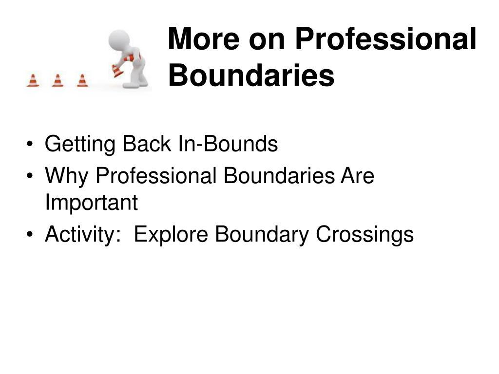 More on Professional Boundaries