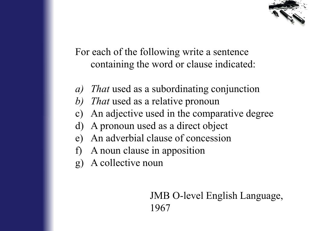 For each of the following write a sentence containing the word or clause indicated: