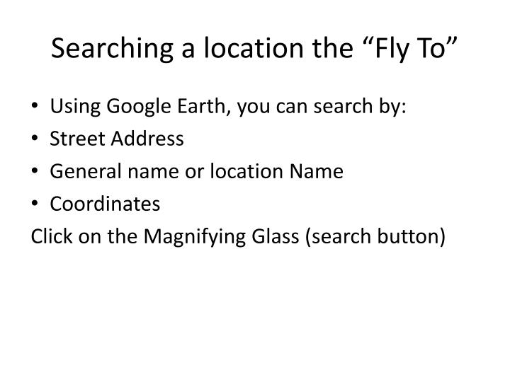 "Searching a location the ""Fly To"""