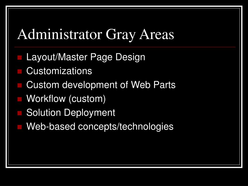 Administrator Gray Areas