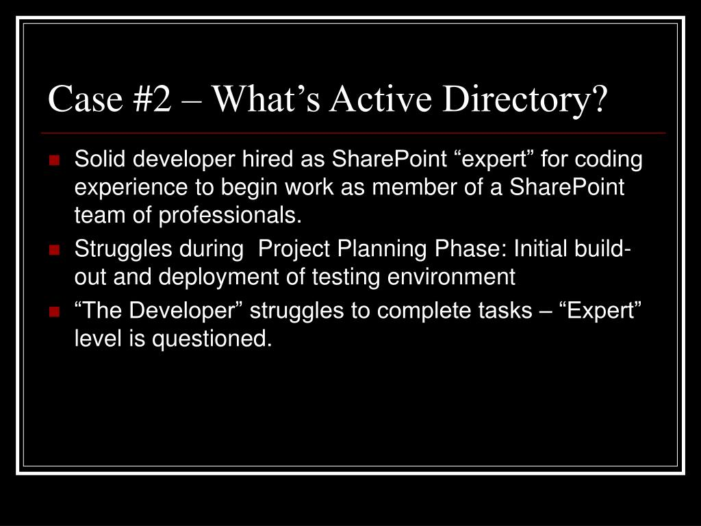 Case #2 – What's Active Directory?