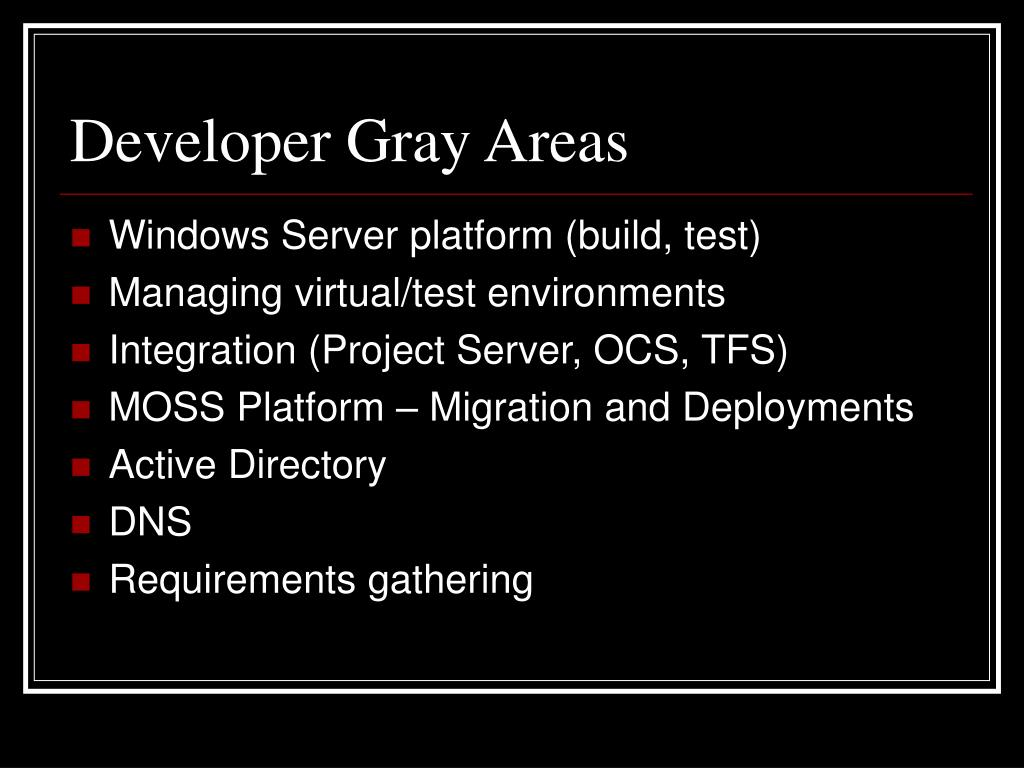 Developer Gray Areas