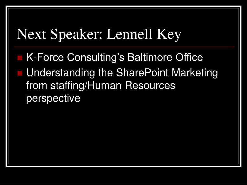 Next Speaker: Lennell Key