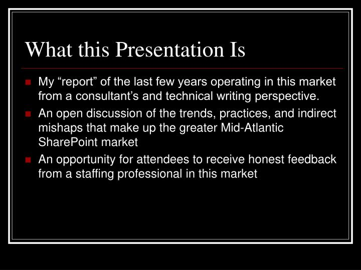 What this presentation is l.jpg