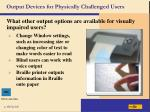 output devices for physically challenged users51