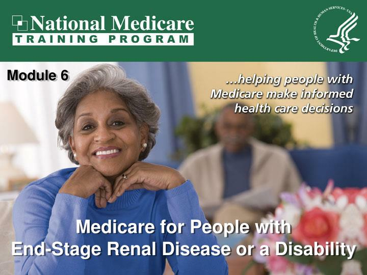 Medicare for people with end stage renal disease or a disability l.jpg
