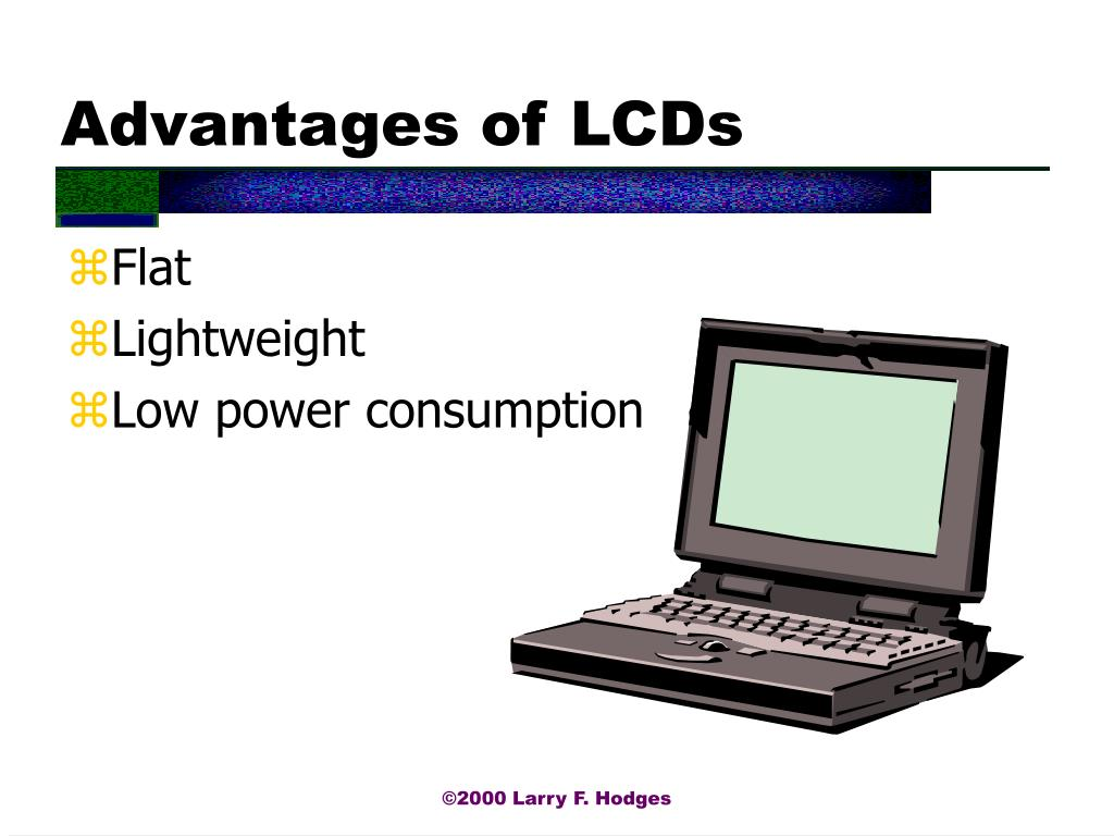Advantages of LCDs