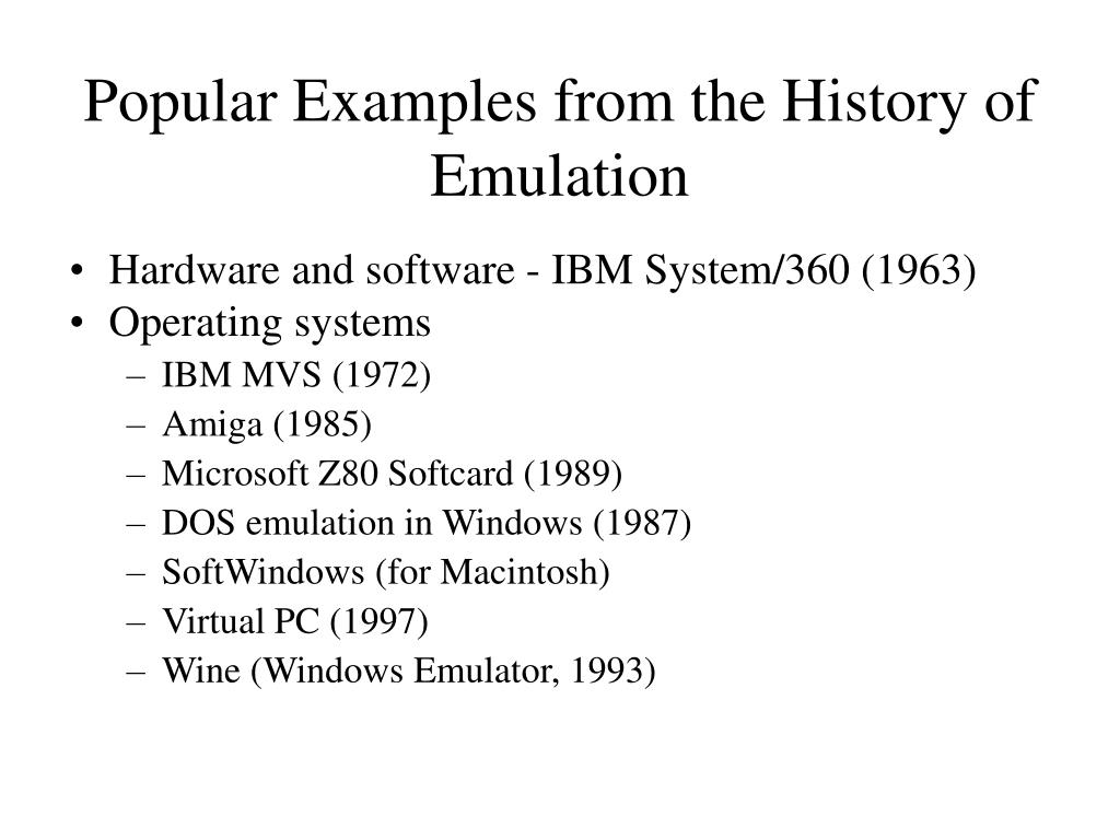 Popular Examples from the History of Emulation