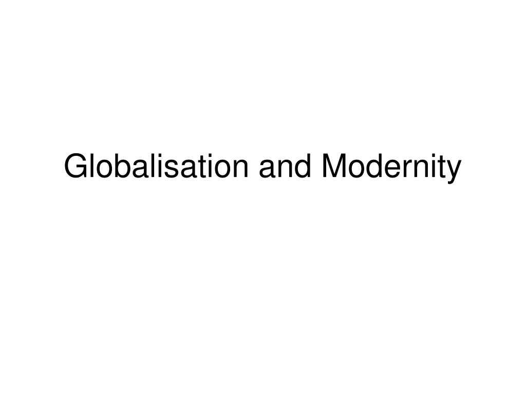 Globalisation and Modernity