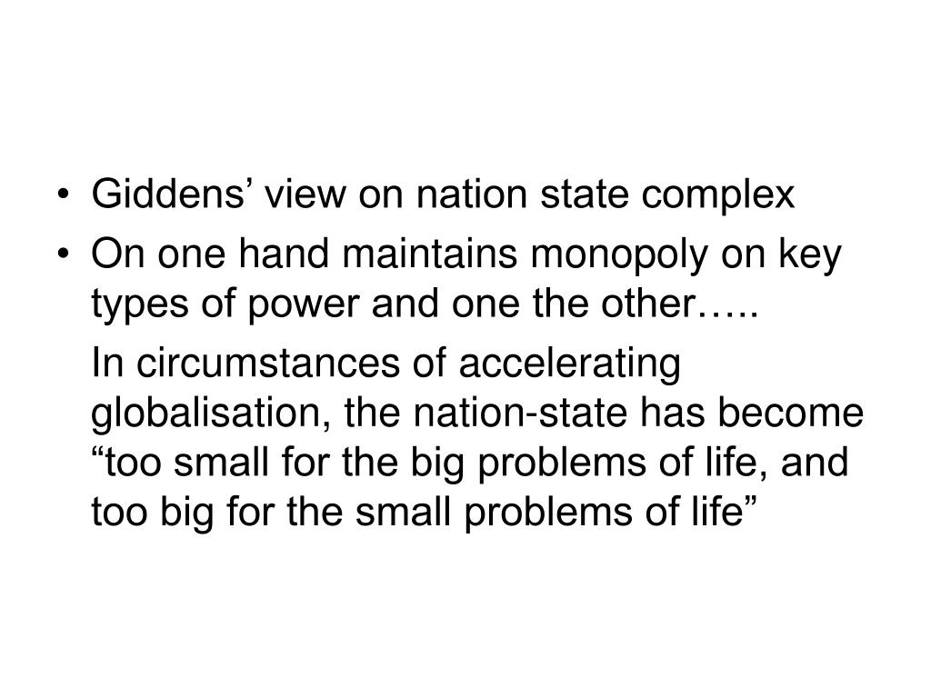 Giddens' view on nation state complex