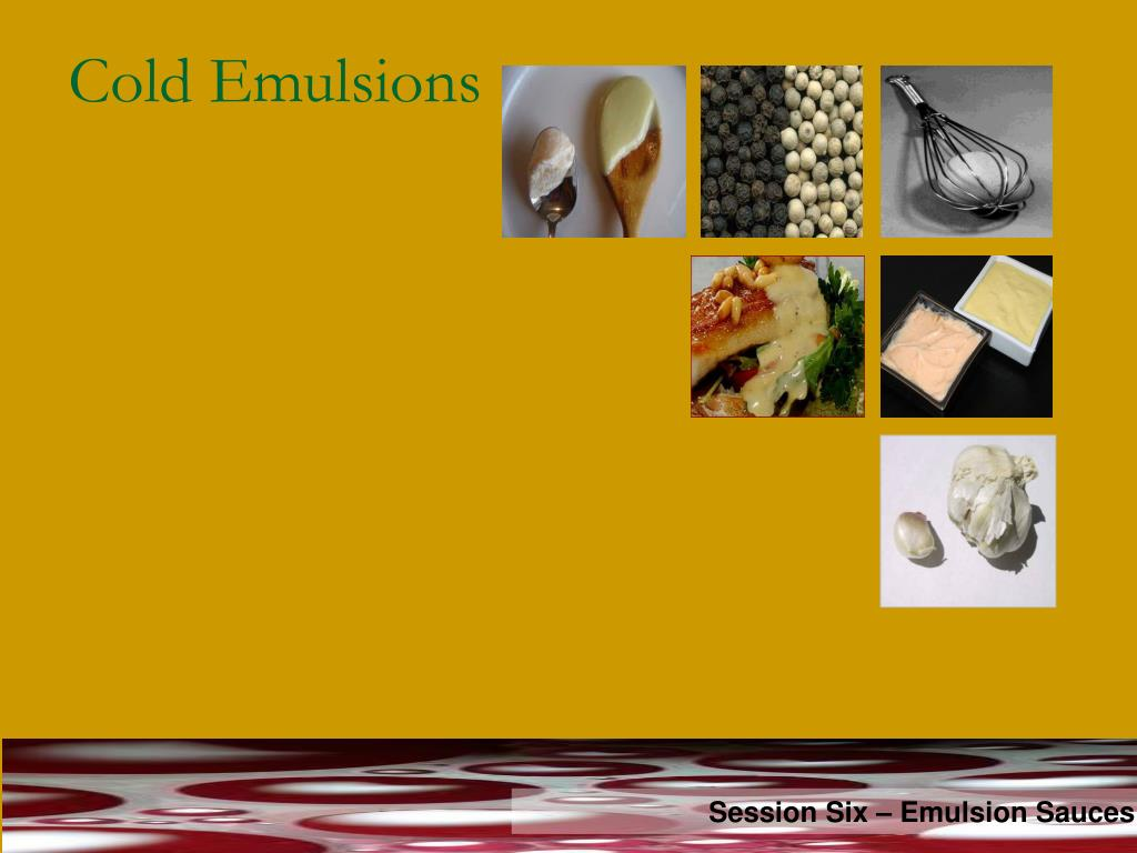Cold Emulsions