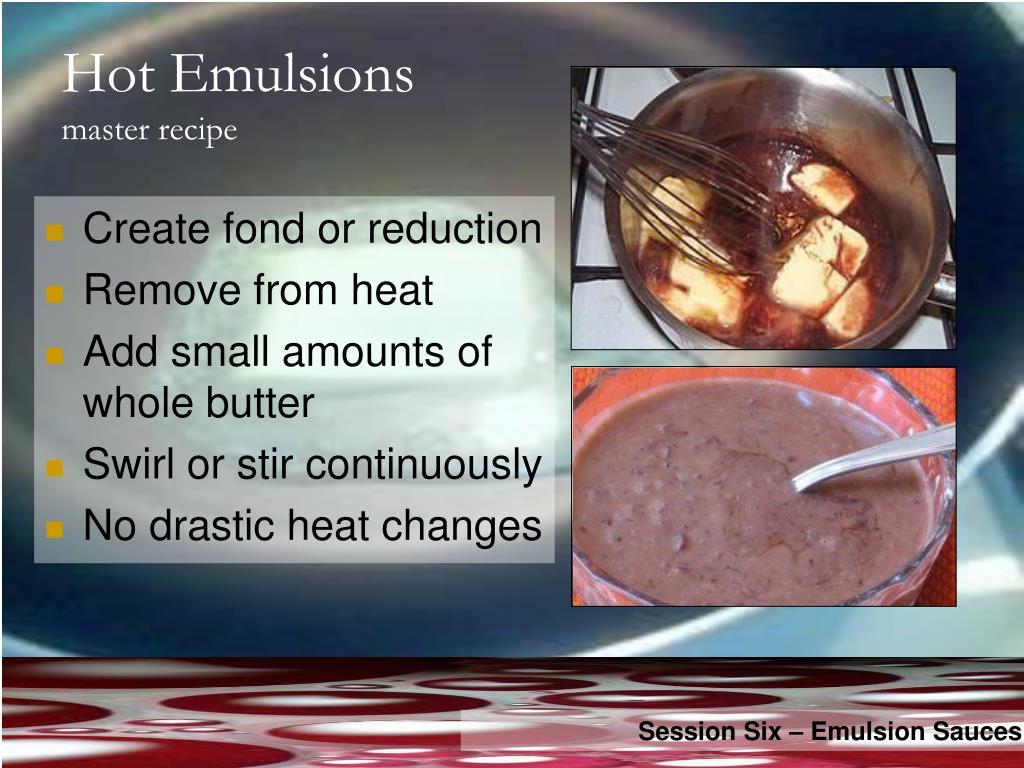 Hot Emulsions