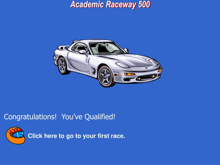 Click here to go to your first race.