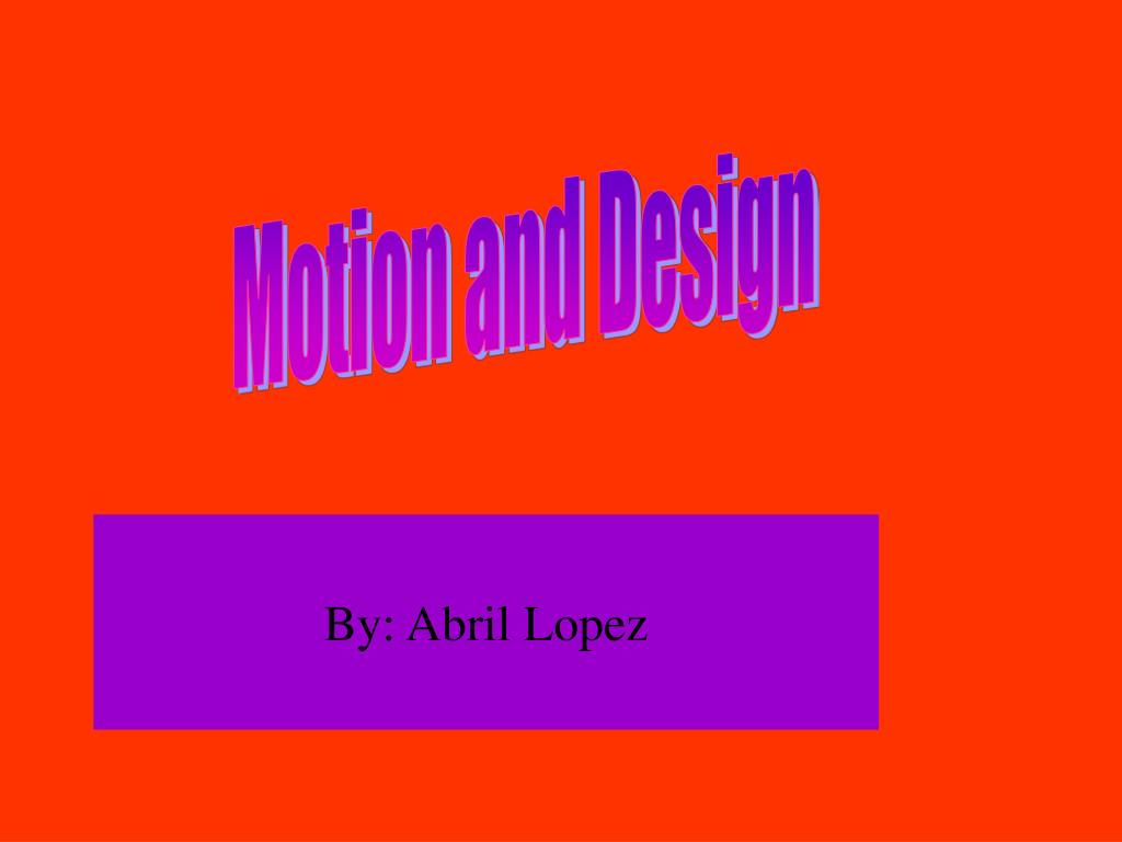 Motion and Design