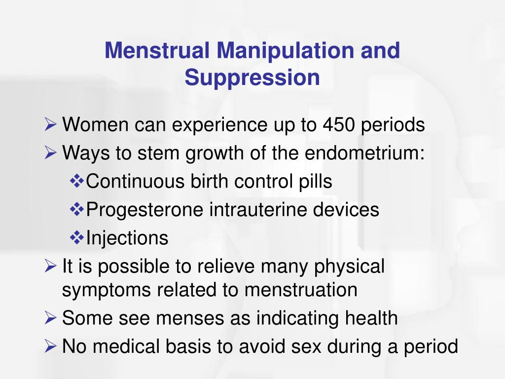 Menstrual Manipulation and Suppression