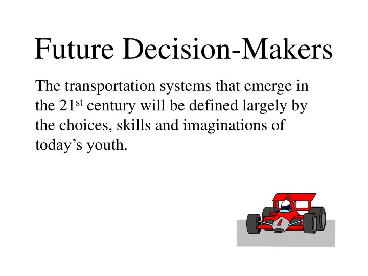 Future decision makers