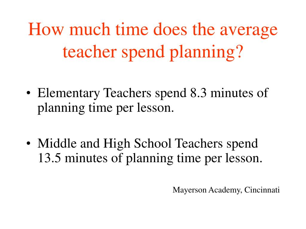 How much time does the average teacher spend planning?