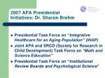 2007 apa presidential initiatives dr sharon brehm