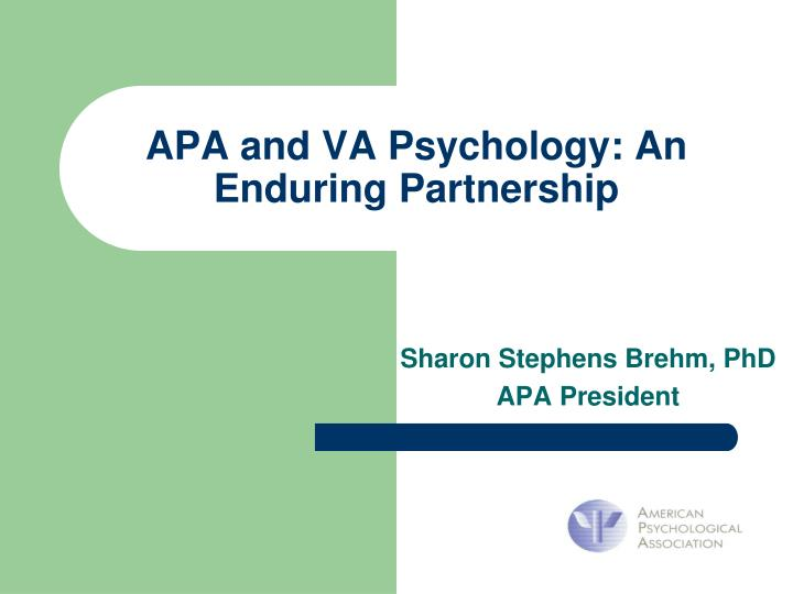 Apa and va psychology an enduring partnership l.jpg