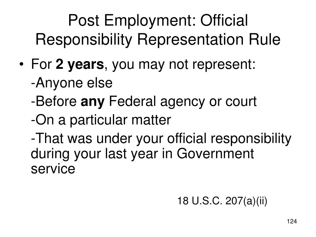 Post Employment: Official Responsibility Representation Rule