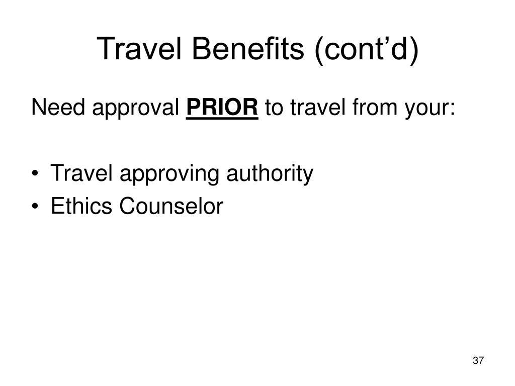Travel Benefits (cont'd)