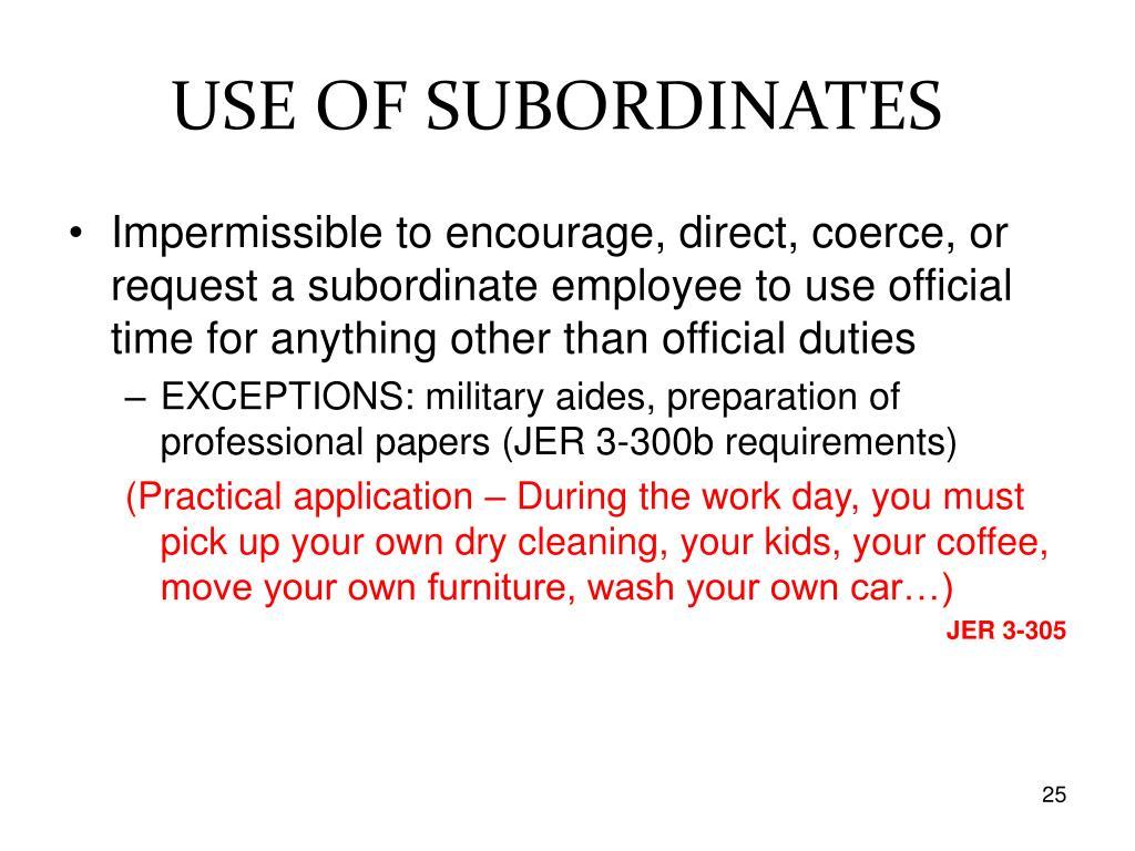 USE OF SUBORDINATES