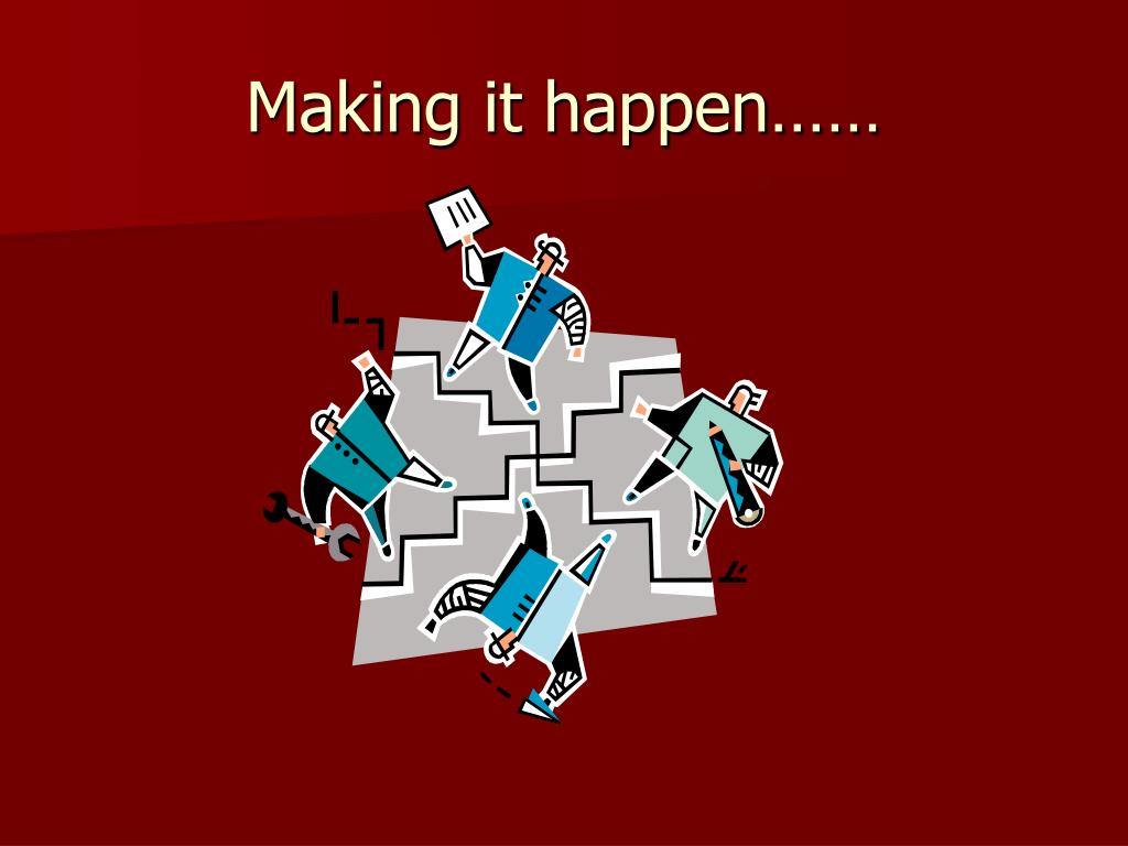 Making it happen……