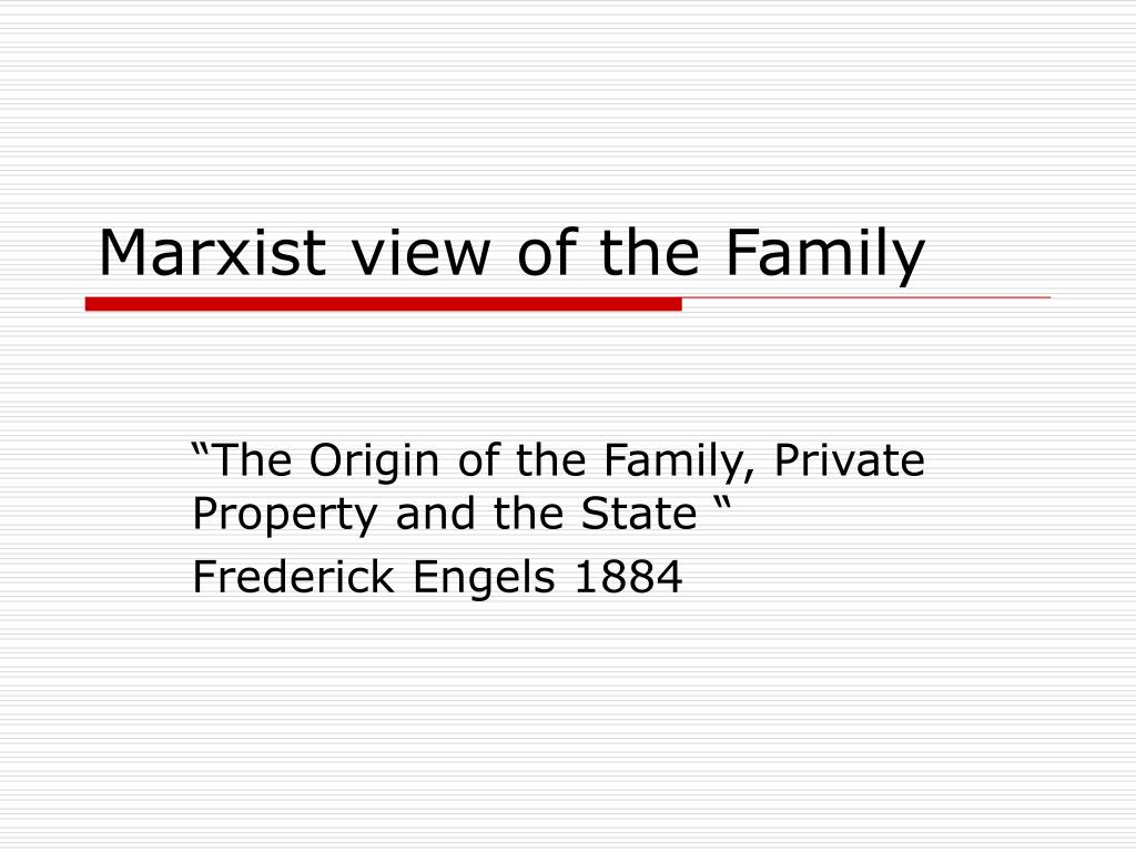 essay marxist view family Start studying marxist views of family learn vocabulary, terms, and more with flashcards, games, and other study tools.