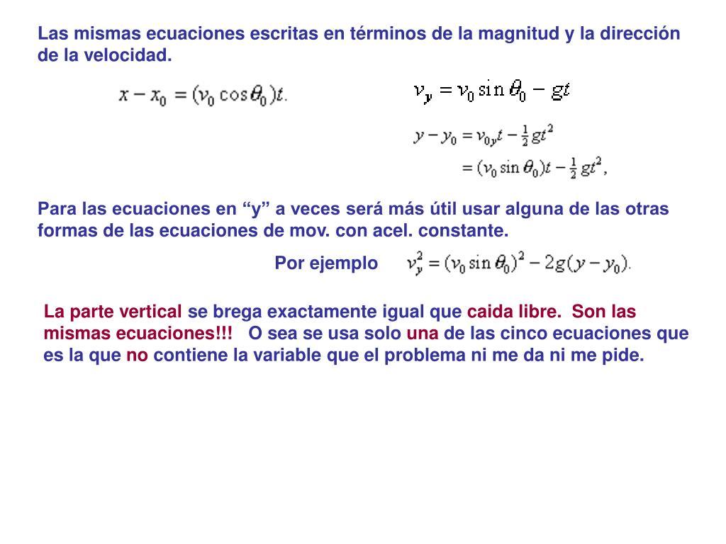 Las mismas ecuaciones escritas en términos de la magnitud y la dirección de la velocidad.