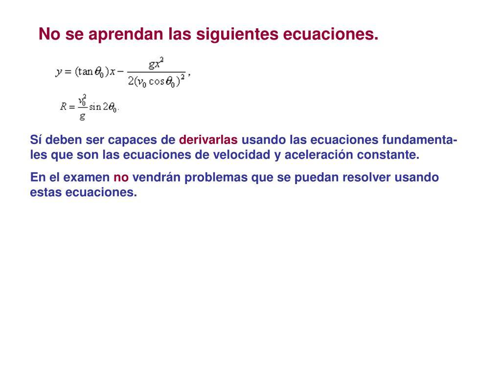 No se aprendan las siguientes ecuaciones.